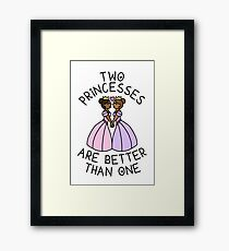 Two Princesses Are Better Than One Framed Print