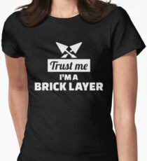 Trust me I'm a brick layer T-Shirt