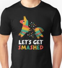 Let's Get Smashed - Pinata - Cinco De Mayo  T-Shirt