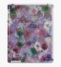 Be serious. iPad Case/Skin