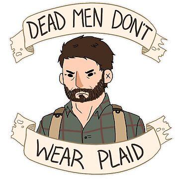 Joel-Dead Men Don't Wear Plaid by Cookiecutter60