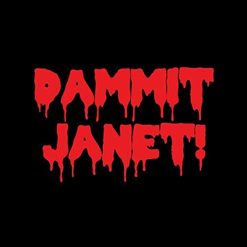 Dammit Janet Rocky Horror Style Dripping Blood by CreativeTwins