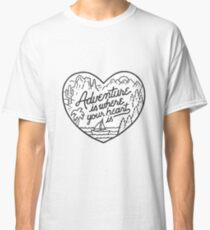 adventure is where your heart is  Classic T-Shirt