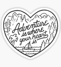 adventure is where your heart is  Sticker
