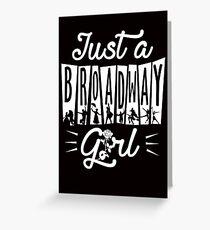 Broadway Girl! Greeting Card