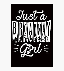 Broadway Girl! Photographic Print