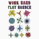 Work Hard Play Harder by Andi Bird