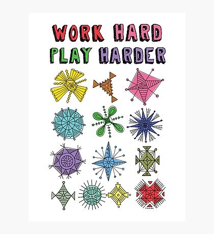Work Hard Play Harder Photographic Print