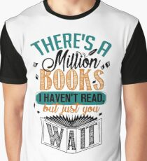 There's A Million Books I Haven't Read... Graphic T-Shirt