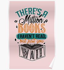 There's A Million Books I Haven't Read... Poster