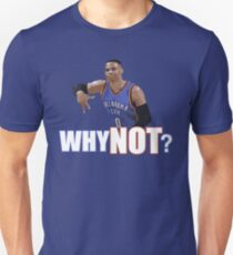 Why Not? Unisex T-Shirt
