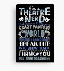 Theatre Nerd Canvas Print