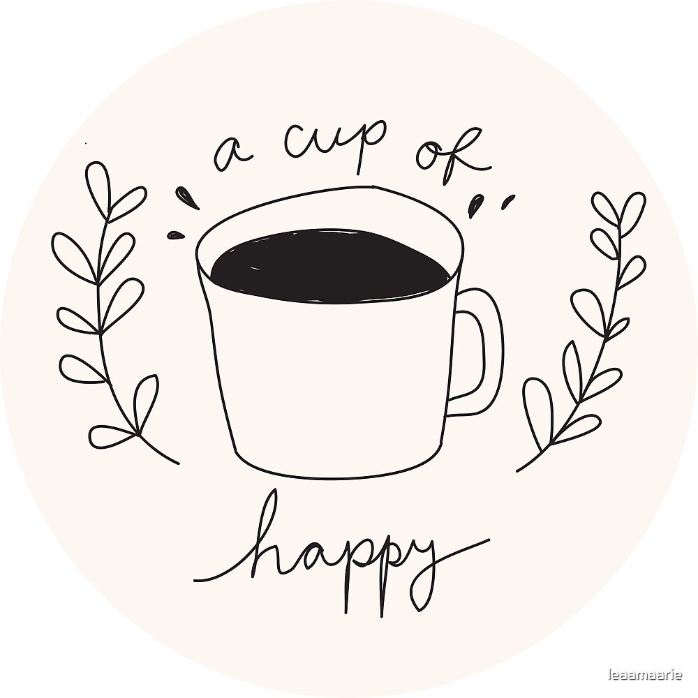 A Cup Of Happy by leaamaarie