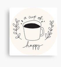 Eine Tasse Happy Leinwanddruck