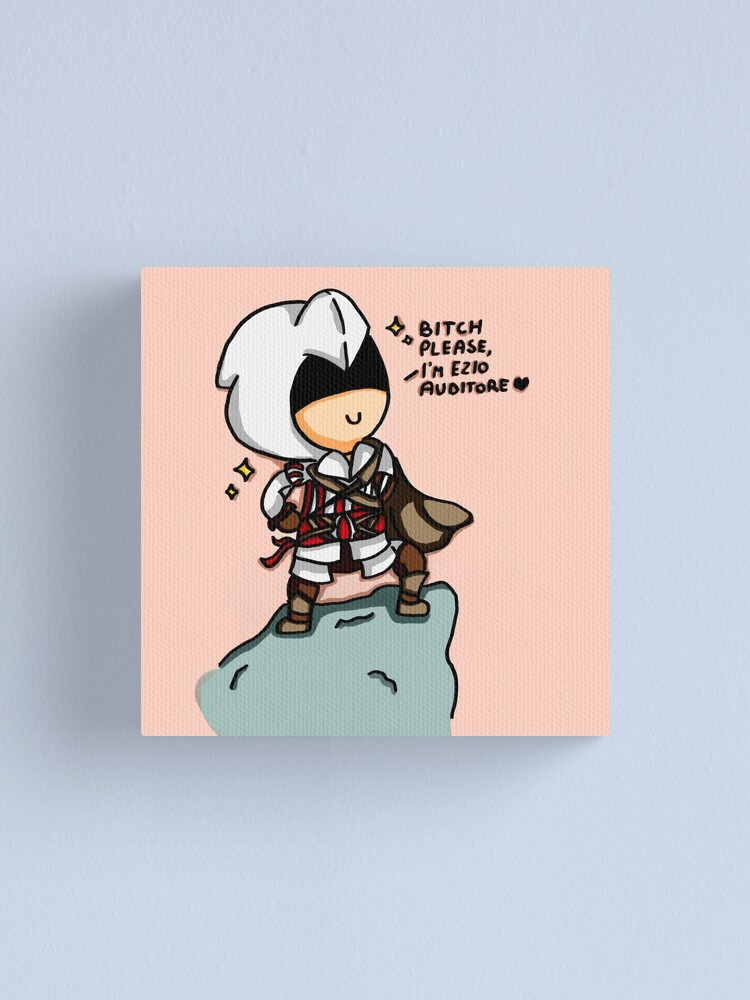 Bitch Please I M Ezio Auditore Canvas Print