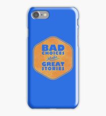 Bad Choices Make Great Stories - Humor iPhone Case/Skin