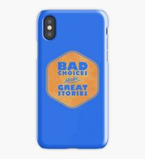Bad Choices Make Great Stories - Humor iPhone Case