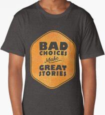 Bad Choices Make Great Stories - Humor Long T-Shirt