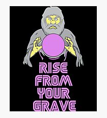 Rise From Your Grave - Alter the Beast Inside You! Photographic Print
