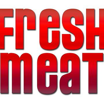 Fresh Meat by LGBT-shirts