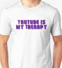 Youtube is my therapy Unisex T-Shirt