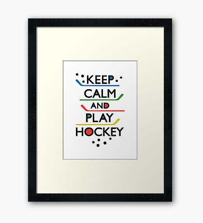 Keep Calm and Play Hockey - on white     Framed Print