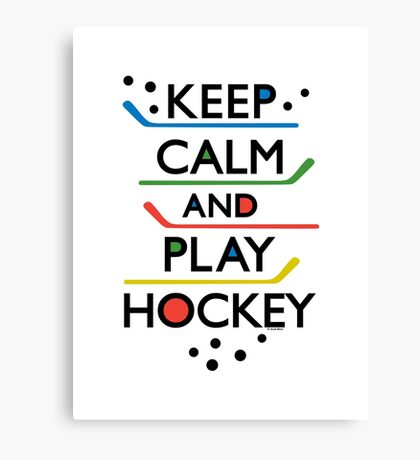 Keep Calm and Play Hockey - on white     Canvas Print