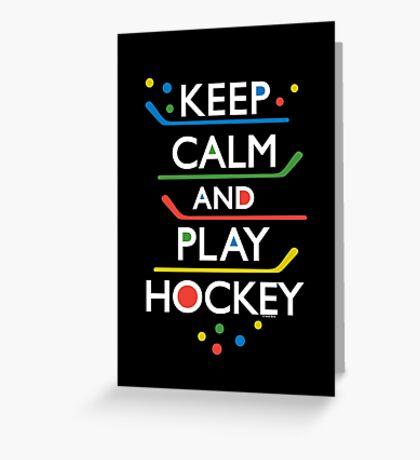 Keep Calm and Play Hockey - on dark   Greeting Card