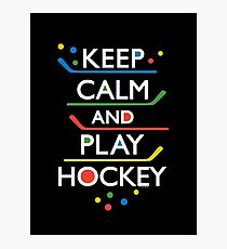 Keep Calm and Play Hockey - on dark   Photographic Print