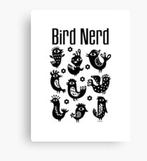 Bird Nerd - black Canvas Print