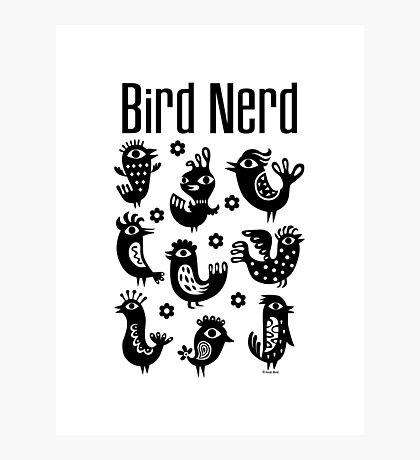 Bird Nerd - black Photographic Print