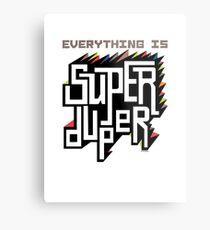Everything is Super Metal Print