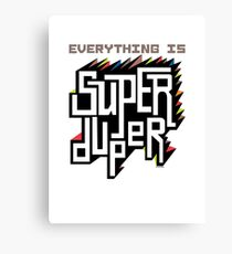 Everything is Super Canvas Print
