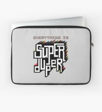 Everything is Super Laptop Sleeve