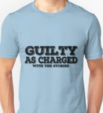 guilty as charged, with the stories Unisex T-Shirt