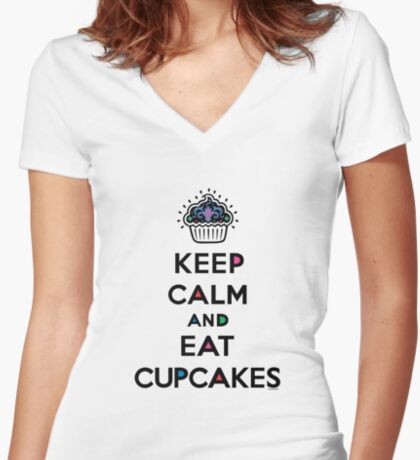 Keep Calm and Eat Cupcakes 6 Women's Fitted V-Neck T-Shirt