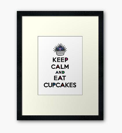 Keep Calm and Eat Cupcakes 6 Framed Print