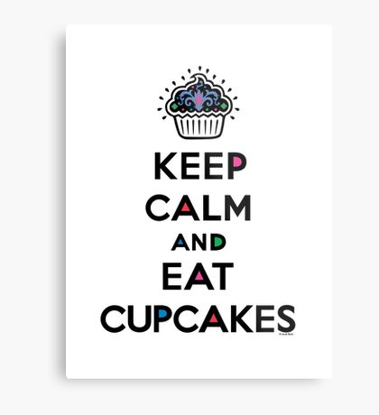 Keep Calm and Eat Cupcakes 6 Metal Print