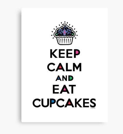 Keep Calm and Eat Cupcakes 6 Canvas Print