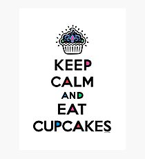 Keep Calm and Eat Cupcakes 6 Photographic Print