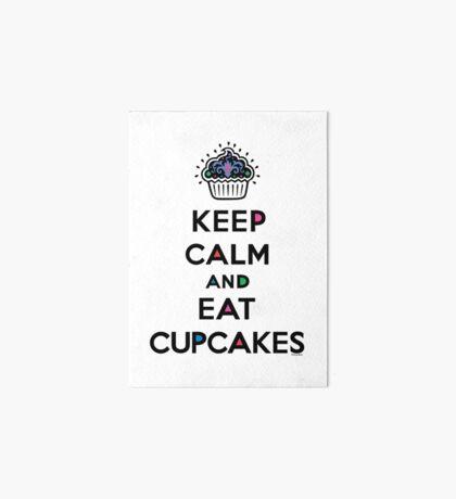 Keep Calm and Eat Cupcakes 6 Art Board