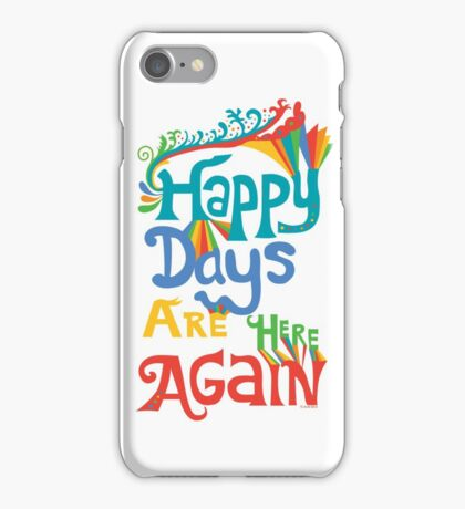 Happy Days Are Here Again - on lights iPhone Case/Skin