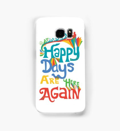 Happy Days Are Here Again - on lights Samsung Galaxy Case/Skin