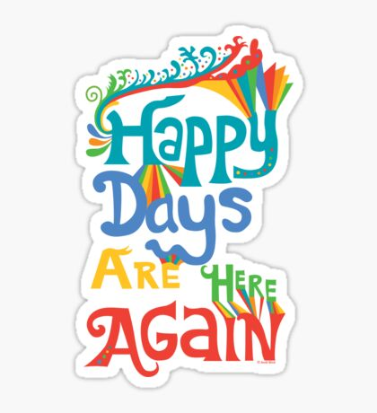 Happy Days Are Here Again - on lights Sticker