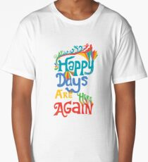 Happy Days Are Here Again - on lights Long T-Shirt