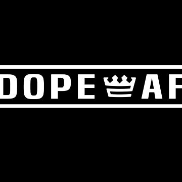 DOPE AF by ofTHISCITY