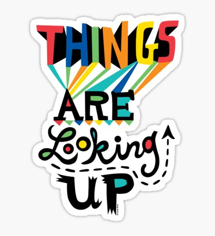Things are Looking Up Sticker