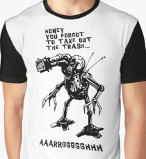 Honey you forgot to take out the trash... Graphic T-Shirt