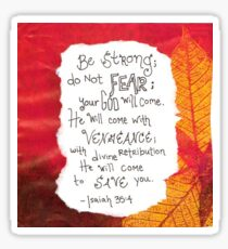 Be strong do not fear your God will come Sticker