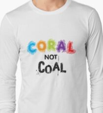Coral Not Coal - Black on White Long Sleeve T-Shirt